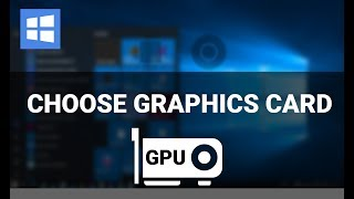 Force Your Game or App to Use a GPU on Windows 10
