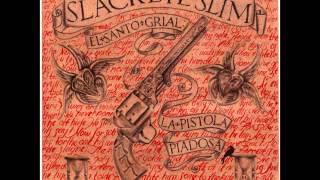 El Santo Grial: La Pistola Piadosa - Slackeye Slim