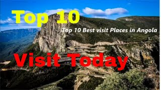 Tourism Guide- Top 10 to visit places in Angola- Visit Today - TheQLGConsultants