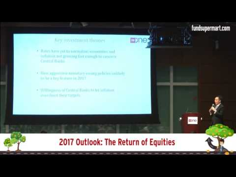 What and Where to Invest 2017: 2017 Outlook - The Return of Equities