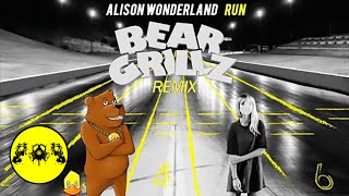 Alison Wonderland - Run (Bear Grillz Remix)