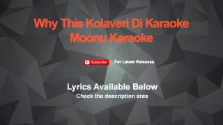 Why This Kolaveri Di Karaoke Moonu Karaoke