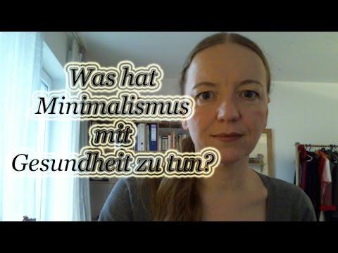 Was hat minimalismus mit gesundheit zu tun youtube for Youtube minimalismus