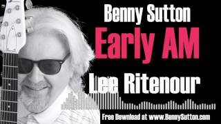 Early AM Attitude by Lee Ritenour & Dave Grusin  - 2016 smooth jazz guitar rework