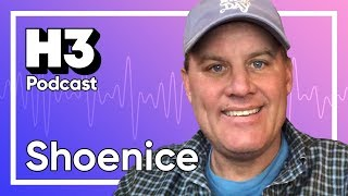 Shoenice - H3 Podcast #159