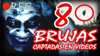 8 BRUJAS CAPTADAS EN VIDEOS - No lo veas solo