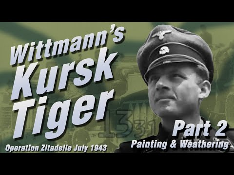 Building Michael Wittmann's Kursk Tiger Part 2: Painting & Weathering