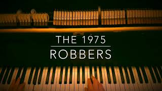 Robbers ~ The 1975 - Piano Cover