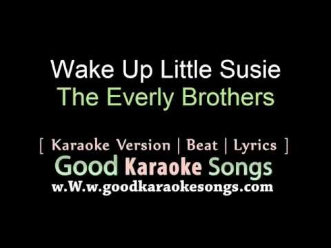Wake Up Little Susie  - The Everly Brothers (Lyrics Karaoke) [ goodkaraokesongs.com ]