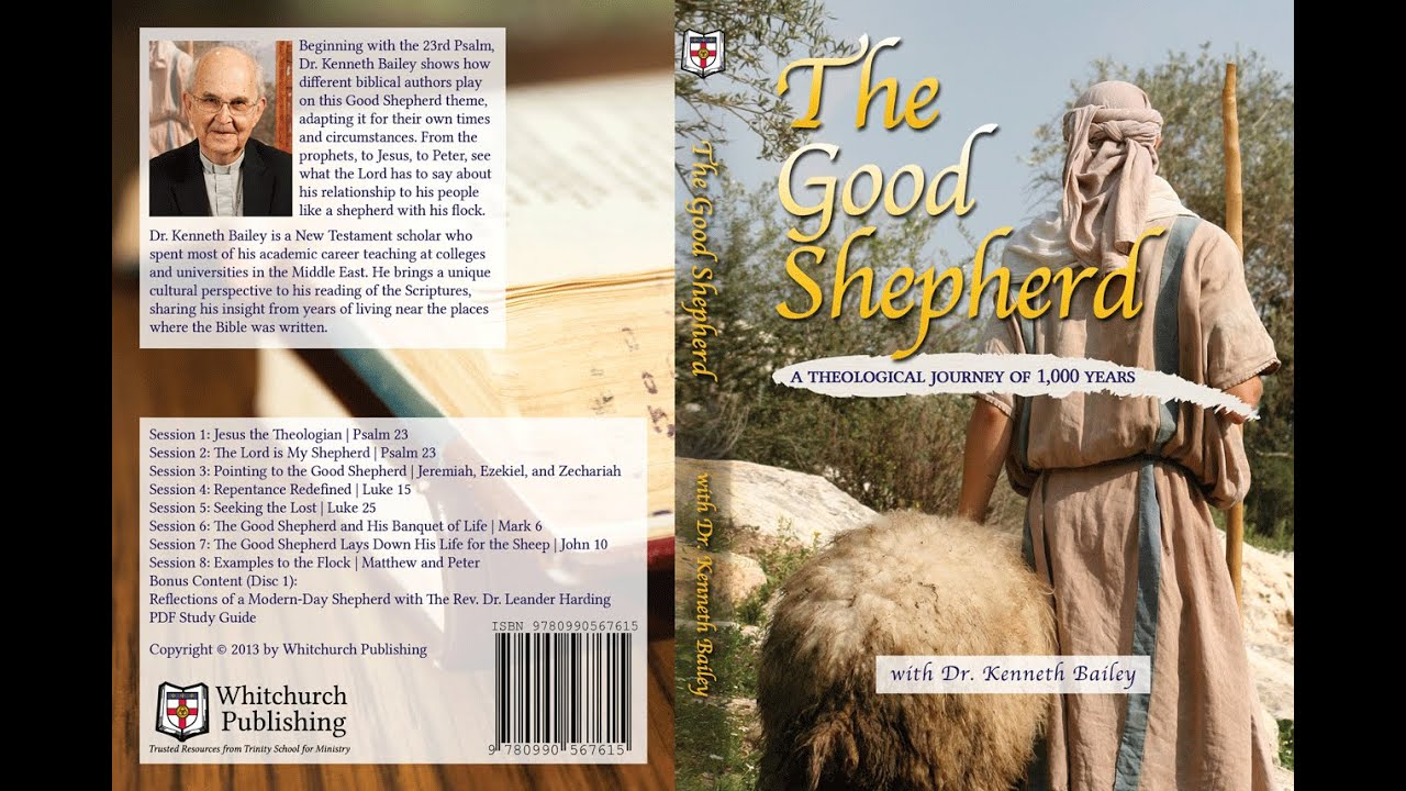 The Good Shepherd  Session One  Dr Kenneth Bailey