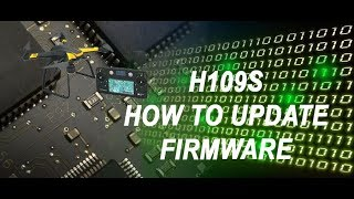 H109S - H7000 HOW TO UPDATE FIRMWARE (FC, RX & TX)