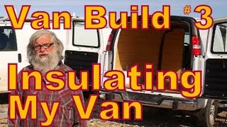 How to Insulate and Panel a Van to Live In