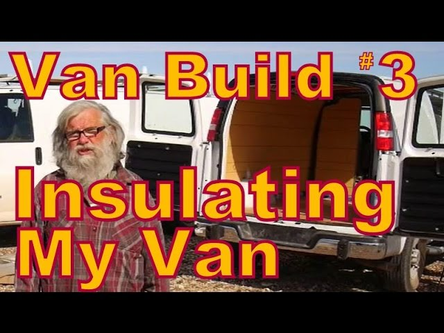 how-to-insulate-a-van-to-live-in
