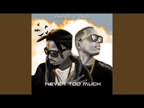 Never Too Much (feat. Da L.E.S.)