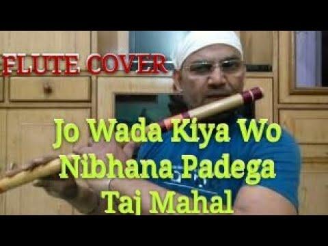 JoWada Kiya Wo Nibhana Padega, Mo, Lata, Nousad, Tajmahal, Flute Cover