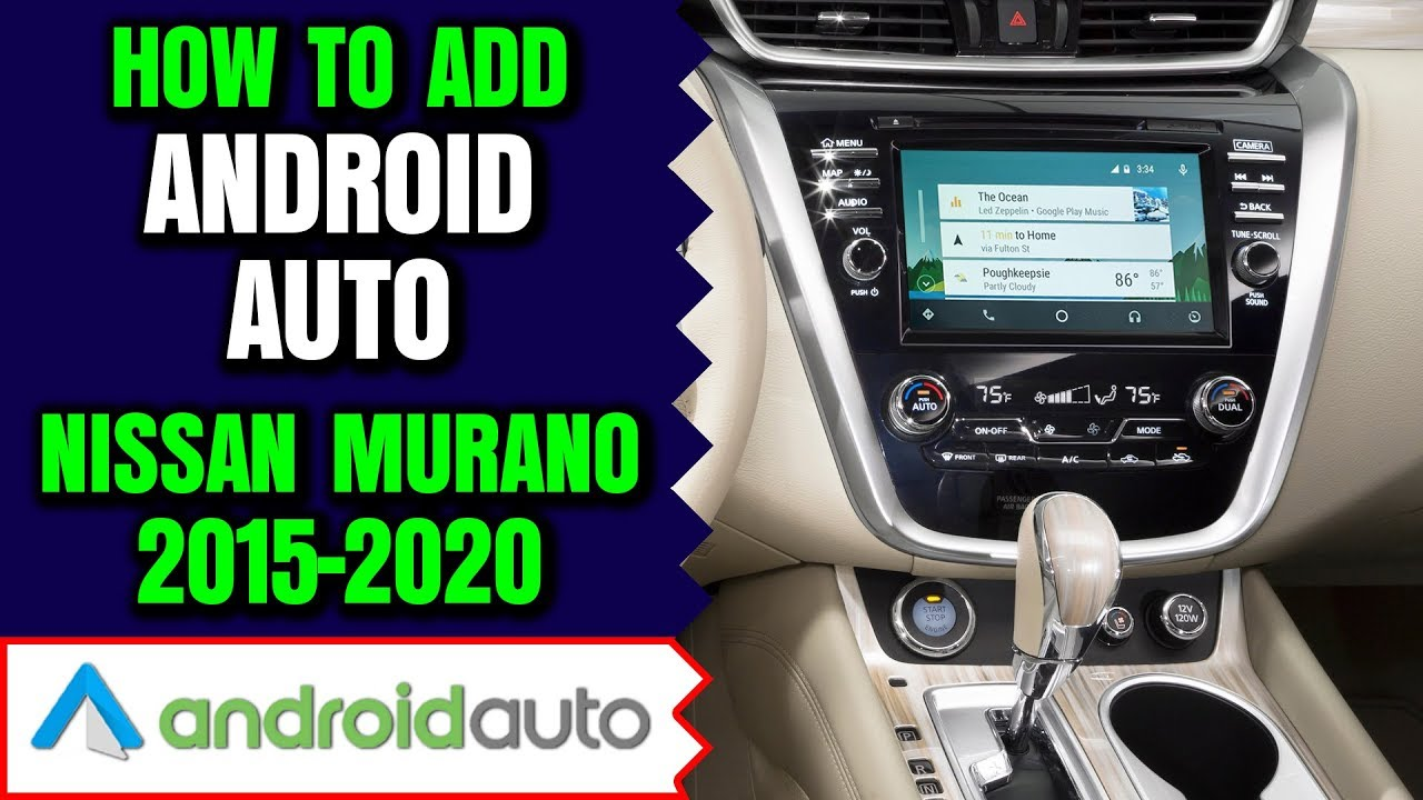 nissan murano android auto how to add android auto nissan murano 2015 2020 navtool video interface youtube nissan murano android auto how to add android auto nissan murano 2015 2020 navtool video interface