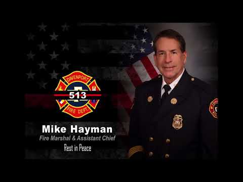 Davenport Fire Marshal Assistant Chief Mike Hayman Final Call