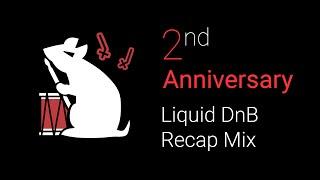 2nd Anniversary Liquid DnB Recap Mix