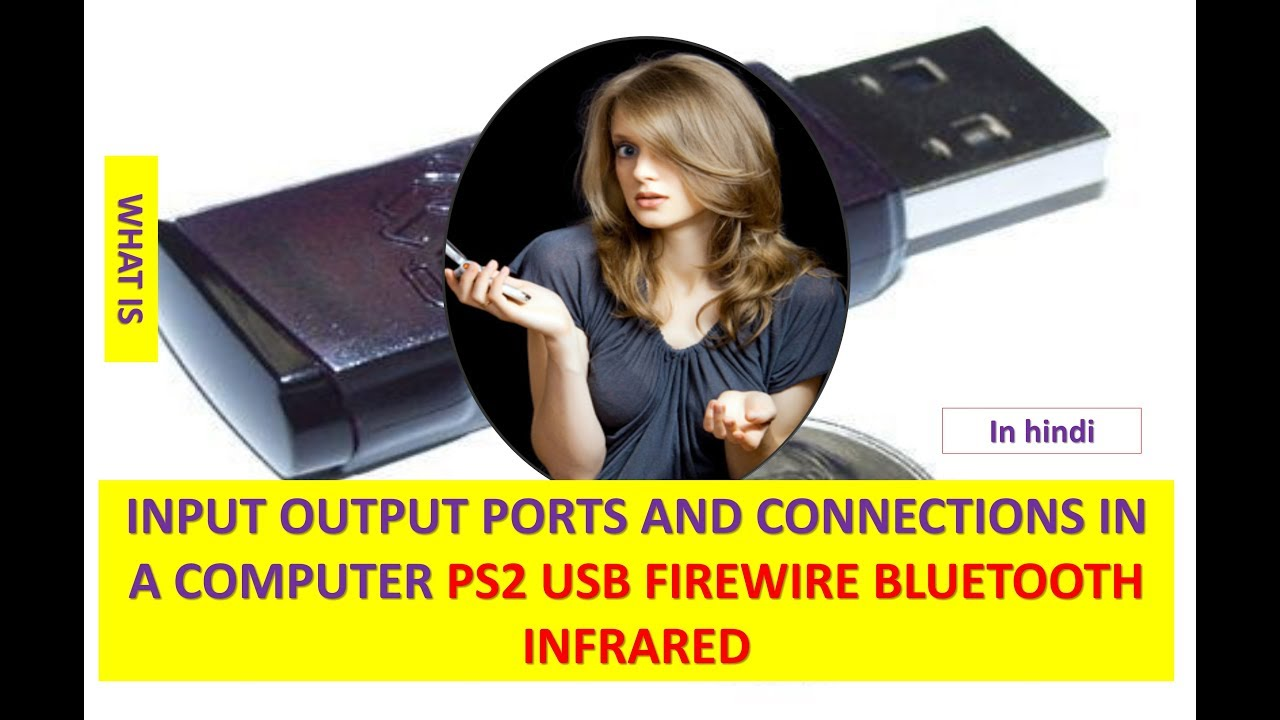 INPUT OUTPUT PORTS AND CONNECTIONS IN A COMPUTER PS2 USB FIREWIRE BLUETOOTH  INFRARED IN HINDI