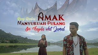 Sri Fayola & Jamal - Amak Manyuruah Pulang (Official Music Video)