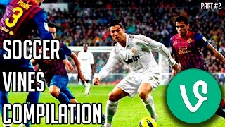 FOOTBALL (SOCCER) VINES COMPILATION #2 (100+ vines!)