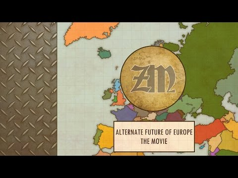 Alternate Future of Europe - The Movie