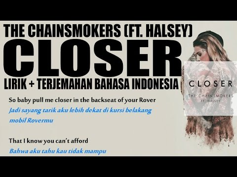 The Chainsmokers - Closer (Ft. Halsey) (Video Lirik dan Terjemahan Bahasa Indonesia)
