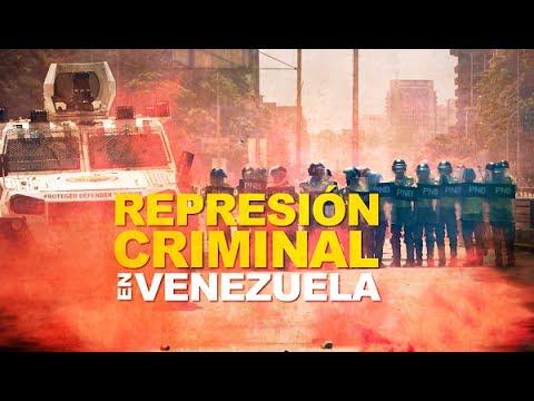 ESPECIAL | REPRESIÓN CRIMINAL EL VENEZUELA
