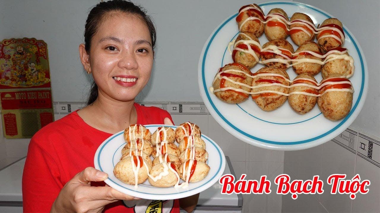 Làm bánh bạch tuộc takoyaki món ăn đường phố nhiều bạn yêu thích