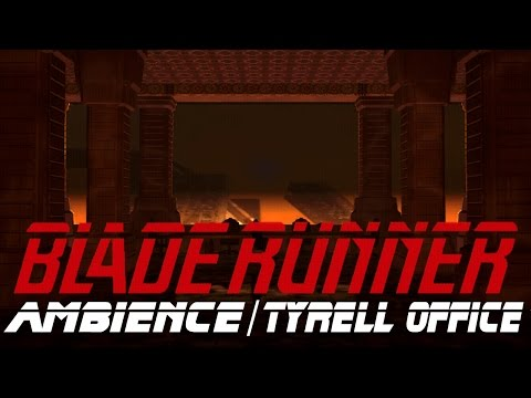 BLADE RUNNER - Tyrell Corporation - Ambience