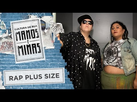 Manos e Minas | Rap Plus Size | 13/05/2017