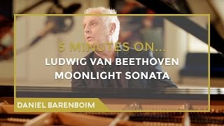 5 Minutes On... Beethoven - The Moonlight Sonata (C# minor) | Daniel Barenboim [subtitulado]