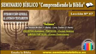 47 – Salmos – [Introducción General al Antiguo Testamento]