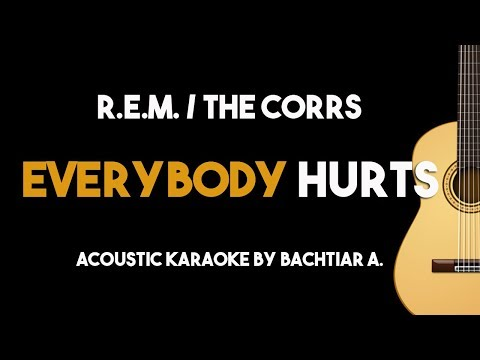 Everybody Hurts - R.E.M./ The Corrs (Acoustic Guitar Karaoke Backing Track with Lyrics)