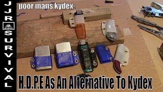 Poor Mans Kydex Alternative (HDPE)