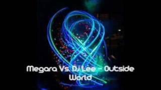 Megara vs. Djlee - Outside World (Club Mix)