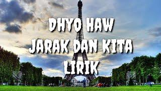 Dhyo Haw - Jarak dan kita lirik