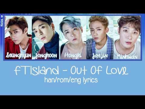 FTISLAND - Out Of Love [Han/Rom/Eng Lyrics]