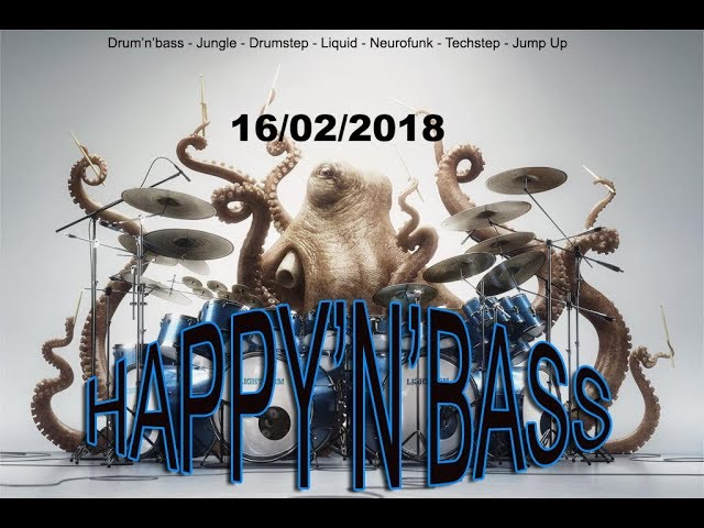 ( Drum'n'Bass ) HAPPY'N'BASS 16/02/2018 mixed by JOY