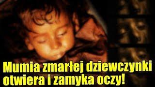 Zmarła w 1920 roku mumia małej dziewczynki otwiera i zamyka oczy!