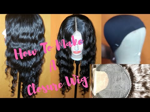 How To Make a Lace Closure Wig  Start to Finish