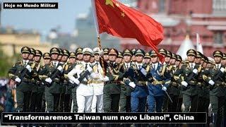 """""""Transformaremos Taiwan num novo Líbano!"""", China"""