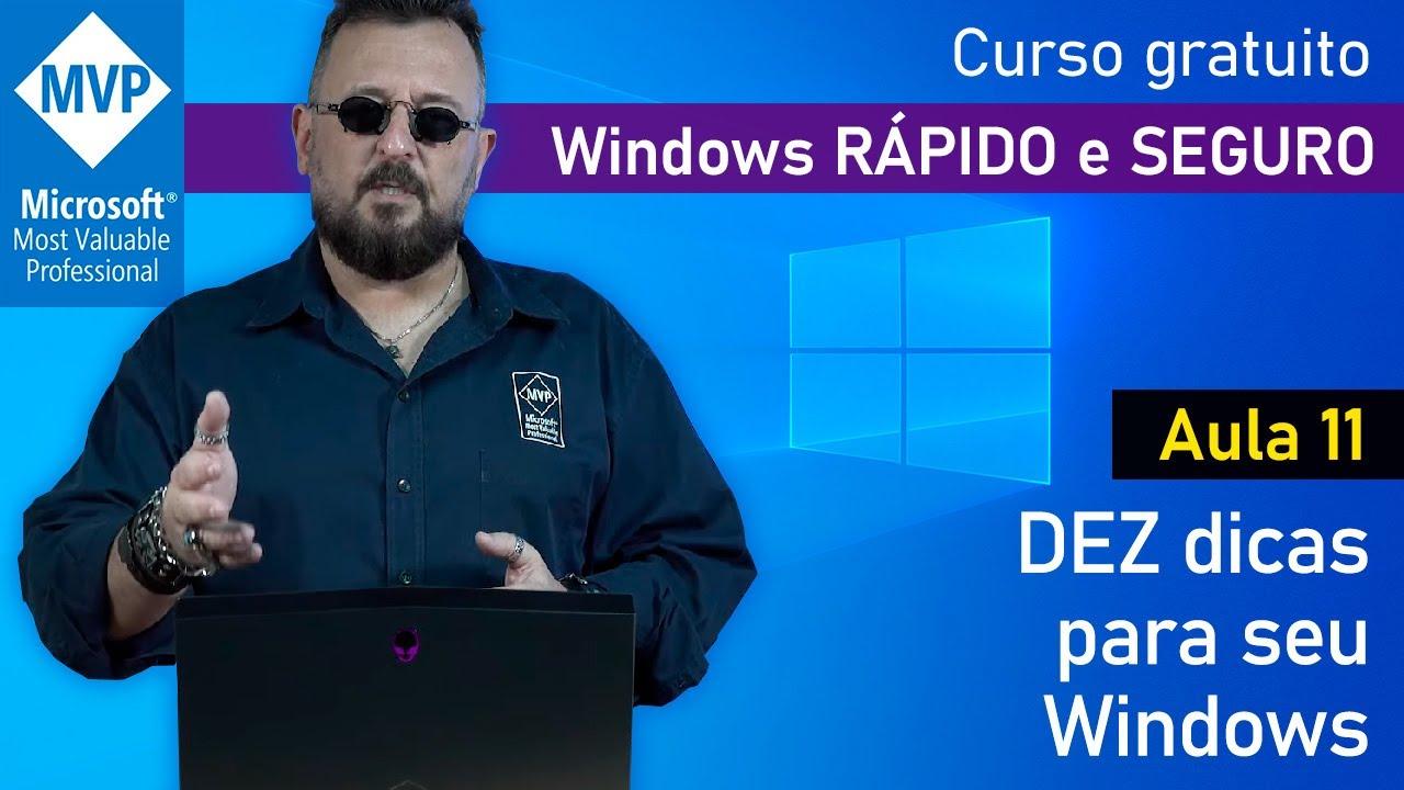 Aula 11 - DEZ dicas para seu Windows | Windows RÁPIDO e SEGURO