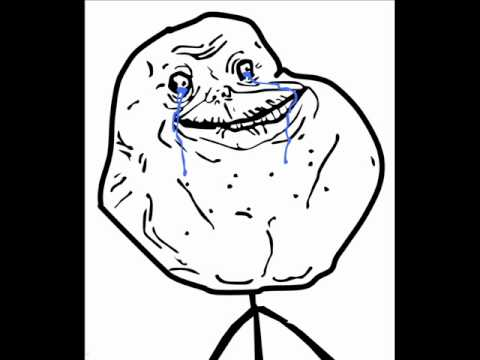 All By Myself Forever Alone Youtube
