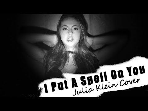 I Put A Spell On You - Julia Klein Cover
