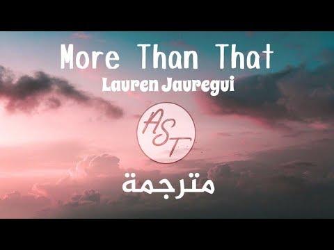 Lauren Jauregui - More Than That | Lyrics Video |  مترجمة