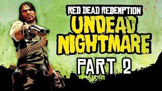 Red Dead Redemption: Undead Nightmare - Part 2 - The Graveyard Smash