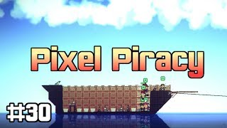 Pixel Piracy - Money Piling Up (Ep 30)