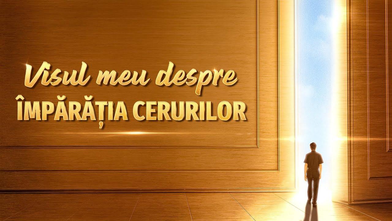 """Film crestin """"Visul meu despre împărăția cerurilor"""" Ascultă glasul lui Dumnezeu și vei fi răpit înaintea tronului lui Dumnezeu"""