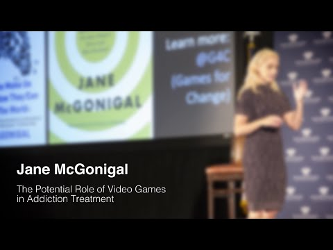 Jane McGonigal | Video Games and Addiction Treatment